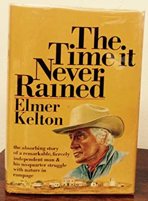 The Time It Never Rained: Kelton, Elmer