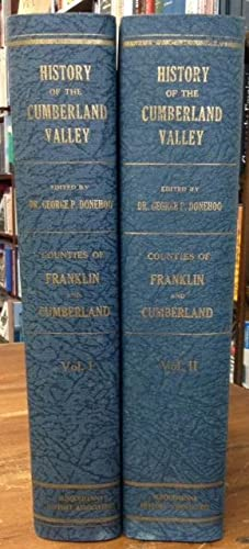 A History of the Cumberland Valley in Pennsylvania 2 Vol. Set: Donehoo, Dr. George P.