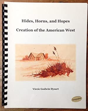 Hides, Horns, and Hopes Creation of The American West: Dysart, Vircie Godwin