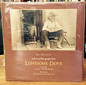 A Book of Photographs from Lonesome Dove (signed By Wittliff & McMurtry): Wittliff, Bill