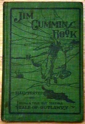 Jim Cummins' Book Written By Himself: The Life Story of the James and Younger Gang and Their ...