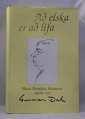 A� elska er a� lifa: Hans Kristjan Arnason rï&iquest...