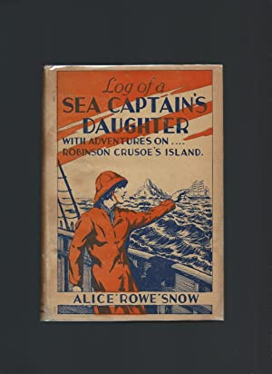 Log of a Sea Captain's Daughter with: Snow, Alice Rowe