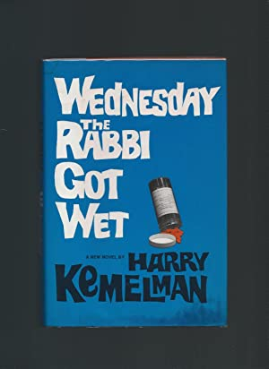 Wednesday the Rabbi Got Wet: Kemelman, Harry