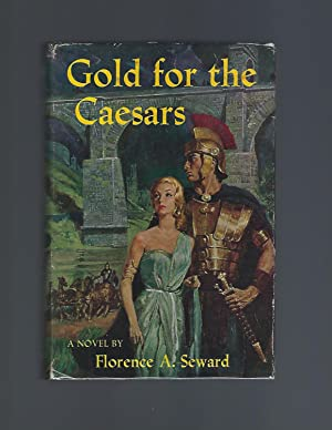 Gold for the Caesars: Seward, Florence A.