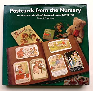 Postcards from the Nursery. The illustrators of children's books and postcards 1900-1950.