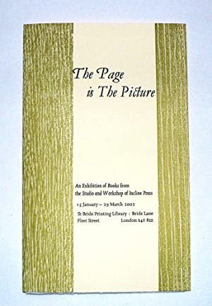 The Page is The Picture. An Exhibition of Books from the Studio and Workshop of Incline Press.