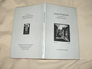 Shaftesbury: the 'Shaston' of Thomas Hardy: including fourteen wood engravings with a memoir of J...