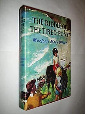 The Riddle Of The Tired Pony: Oliver Marjorie Mary