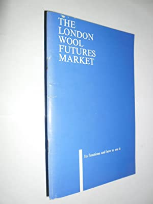 The London Wool Futures Market.Its Functions And How To Use It