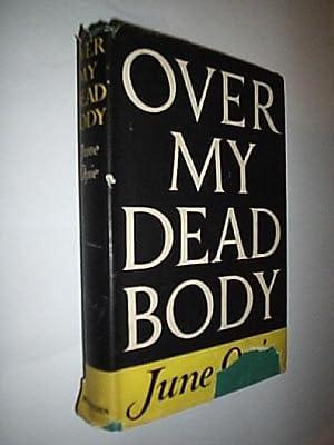 Over My Dead Body: Opie June