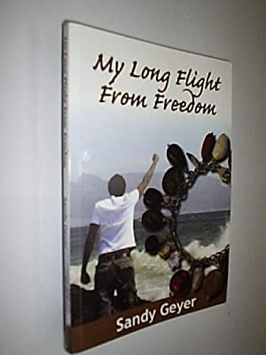 My Long Flight From Freedom