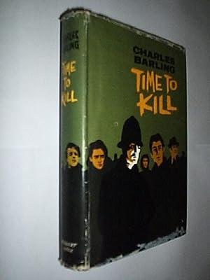 Time To Kill: Barling Charles