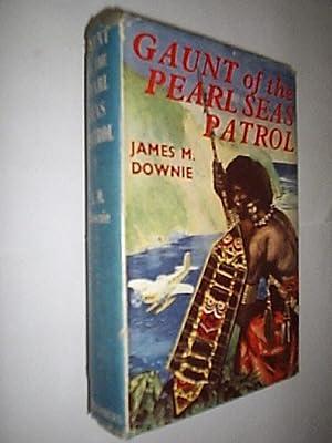 Gaunt Of The Pearl Seas Patrol: Downie James M.