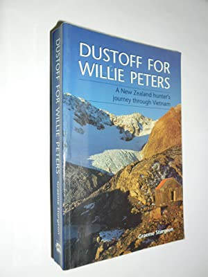 Dustoff For Willie Peters.A New Zealand Hunter's Journey Through Vietnam