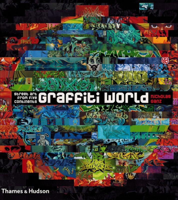 Graffiti World: Street Art From Five Continents.