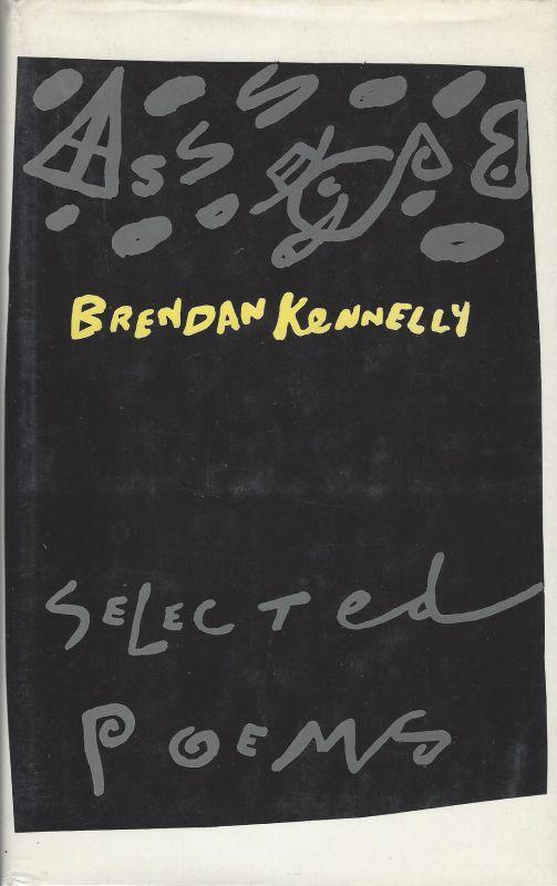 Selected poems. [Signed - Limited Edition]. Edited by Kevin Byrne.