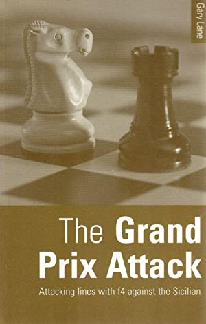 The Grand Prix Attack. Attacking lines with: Lane, Gary.
