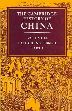 The Cambridge History of China: Late Ch'ing: Fairbank, John K.