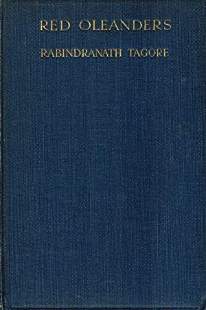 Red Oleanders: A Drama in One Act.: Tagore, Rabindranath.