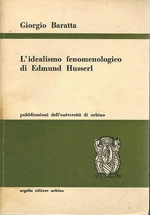 L'idealismo fenomenologico di Edmund Husserl.: Baratta, Giorgio.