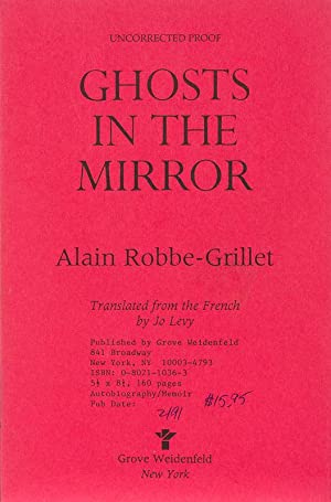 Ghosts In The Mirror. Translated from the: Robbe-Grillet, Alain.