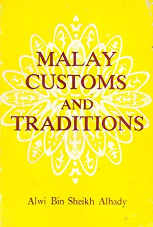 Malay Customs and Traditions.: Malaysia] Alhady, Alwi