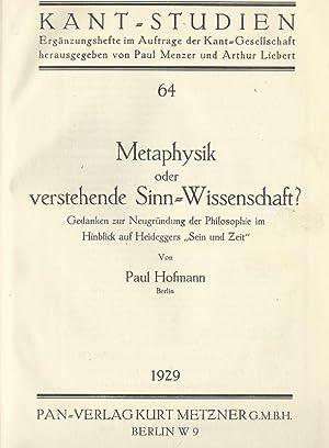 Metaphysik oder verstehende Sinn-Wissenschaft ? Gedanken zur: Heidegger, Martin] Hofmann,