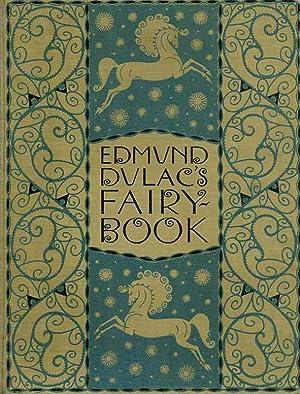 Edmund Dulac's Fairy Book. Fairy Tales of: Dulac, Edmund.