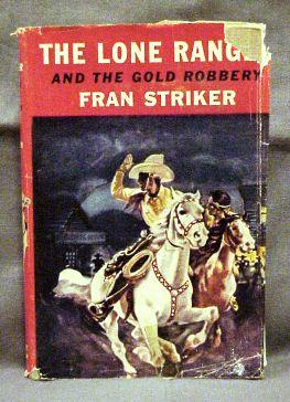 The Lone Ranger & The Gold Robbery: Fran Striker