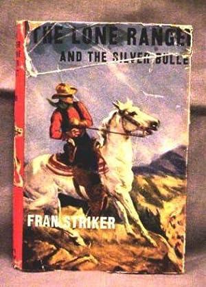 The Lone Ranger & The Silver Bullet: Fran Striker