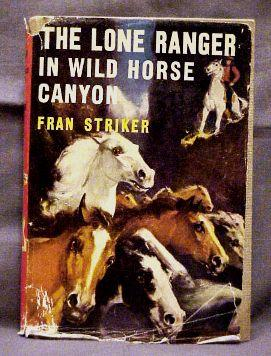The Lone Ranger in Wild Horse Canyon: Fran Striker