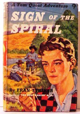 Sign of the Spiral (A Tom Quest Adventure): Fran Striker