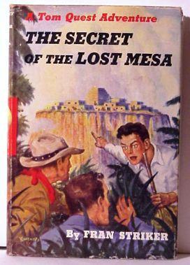 The Secret of Lost Mesa (A Tom Quest Adventure): Fran Striker