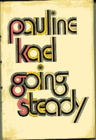 Going Steady: Pauline Kael