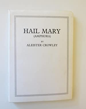Hail Mary (Amphora): CROWLEY, ALEISTER