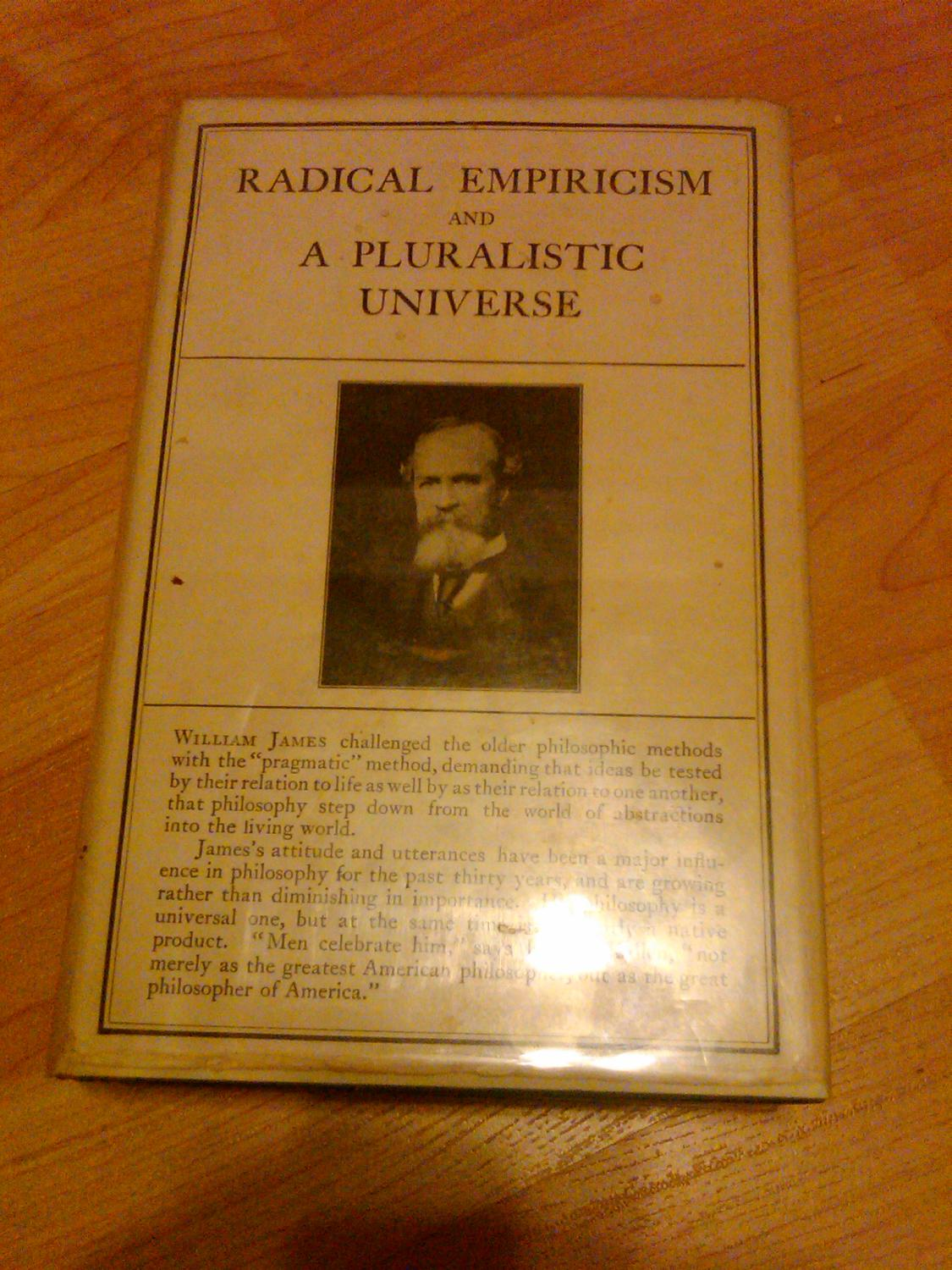 Essays in Radical Empiricism. A Pluralistic Universe: William James