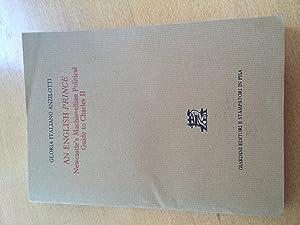 An English Prince: Newcastle's Machiavellian Political Guide to Charles II: Gloria Italiano ...