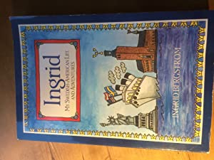 Ingrid: My Swedish-American Life and Adventures: Ingrid Bergstrom; Other Contributor-Swed