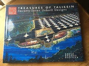 Treasures of Taliesin: Seventy-Seven Unbuilt Designs: Bruce Brooks Pfeiffer