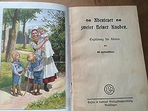 Abenteuer zweier kleiner Knaben : Erzählung für Kinder- mit Farbdruckbildern: anonymous