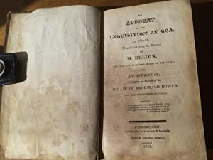 An Account of the Inquisition at Goa in India, with and Appendix containing an Account of the ...