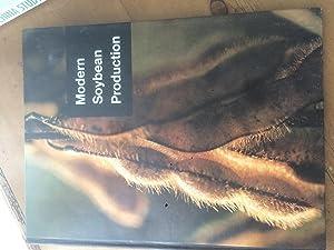 Modern Soybean Production: Walter O Scott and Samuel R Aldrich