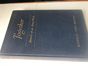 Together - Annals of an Army Wife: Katherine Tupper Marshall