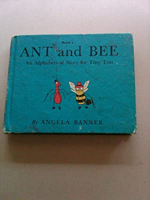 Ant and Bee - An Alphabetical Story for Tiny Tots: Angela Banner