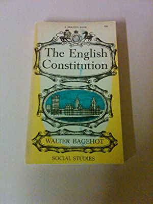 The English Constitution: Walter Bagehot