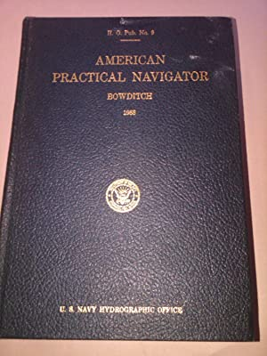 American Practical Navigator, H.O. Pub. 9: Nathaniel Bowditch