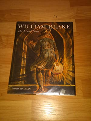William Blake - His Art and Times: David Bindman