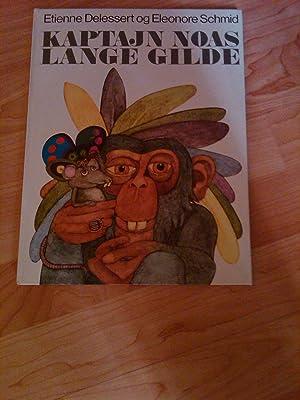 The endless Party (Kaptajn Noas Lange Gilde) Danish Edition: Etienne Delessert / Eleonore Schmidt