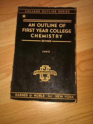 An Outline Of First Year College Chemistry: John R Lewis
